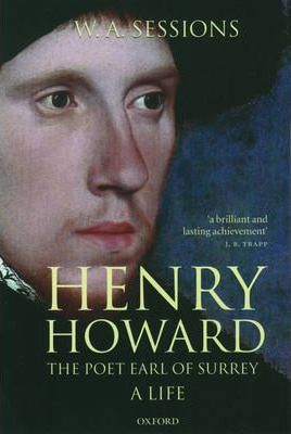 Henry Howard, the Poet Earl of Surrey