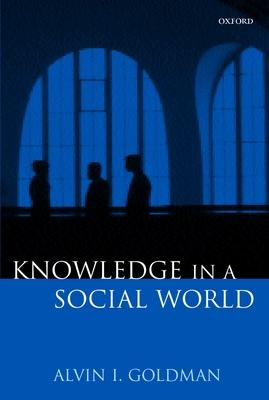 Knowledge in a Social World
