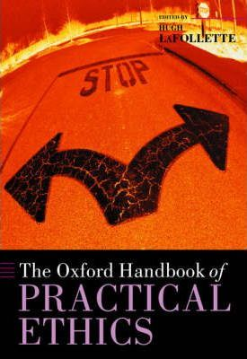 The Oxford Handbook of Practical Ethics