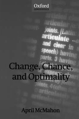 Change, Chance, and Optimality