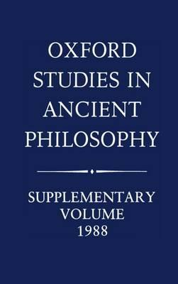 Oxford Studies in Ancient Philosophy: Supplementary Volume: 1988