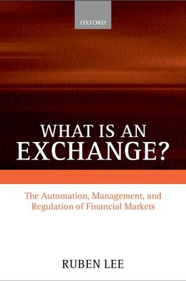 What is an Exchange?: Automation, Management, and Regulation of Financial Markets