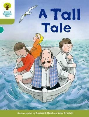 Oxford Reading Tree Biff, Chip and Kipper Stories Decode and Develop Level 7 A Tall Tale