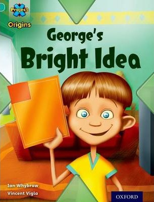 Project X Origins: Turquoise Book Band, Oxford Level 7: Discovery: George's Bright Idea