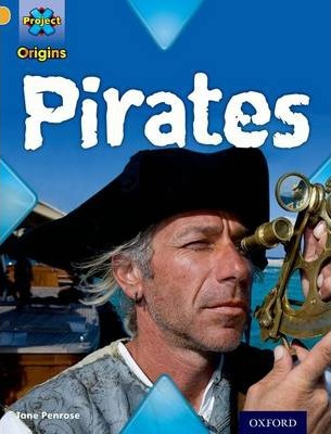 Project X Origins: Gold Book Band, Oxford Level 9: Pirates: Pirates