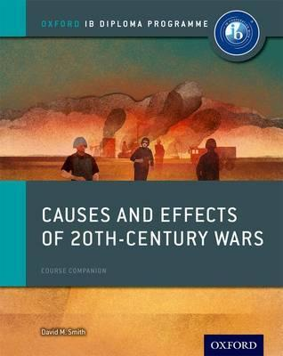 Oxford IB Diploma Programme: Causes and Effects of 20th Century Wars Course Companion