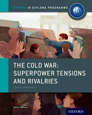 Oxford Ib Diploma Programme The Cold War Superpower Tensions And