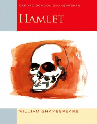 Oxford School Shakespeare: Hamlet 2009