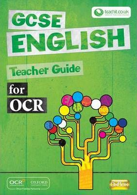 GCSE English for OCR Teacher Guide: Teacher Guide