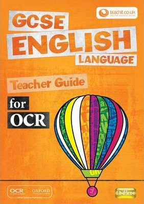 GCSE English Language for OCR Teacher Guide: Teacher Guide