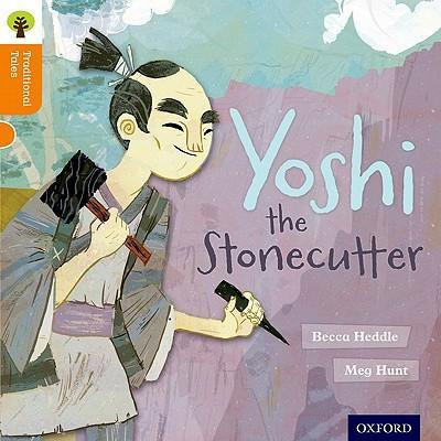 Oxford Reading Tree Traditional Tales Level 6 Yoshi The Stonecutter