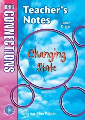 Oxford Connections: Year 5: Changing State: Science - Teacher's Notes : Science