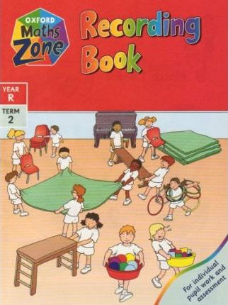 Oxford Maths Zone: Year R Term 2: Recording Book