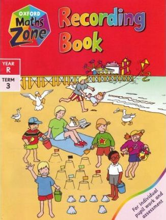 Oxford Maths Zone: Recording Book Year R, Term 3