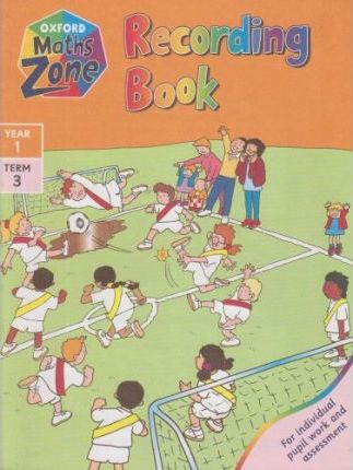 Oxford Maths Zone: Recording Book Year 1, Term 3