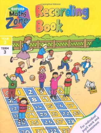 Oxford Maths Zone: Recording Book Year 2, Term 3