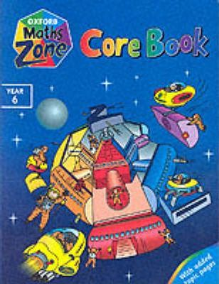 Oxford Maths Zone: Core Book Year 6