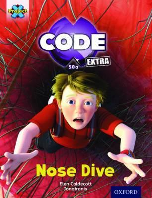 Project X CODE Extra: Gold Book Band, Oxford Level 9: Marvel Towers: Nose Dive