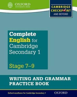 Complete English for Cambridge Lower Secondary Writing and Grammar Practice Book : For Cambridge Checkpoint and beyond