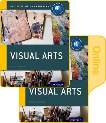 IB Visual Arts Print and Online Course Book Pack: Oxford IB Diploma Programme