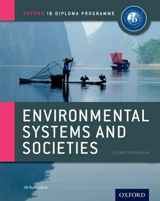 Ib Environmental Systems and Societies Course Book: Oxford Ib Diploma Programme