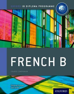 Oxford IB Diploma Programme: French B Course Companion