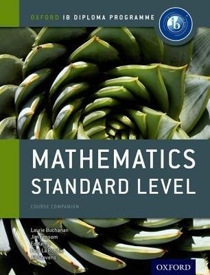Oxford IB Diploma Programme: Mathematics Standard Level Course Companion