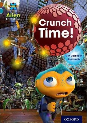 Project X Alien Adventures: Brown Book Band, Oxford Level 9: Crunch Time!
