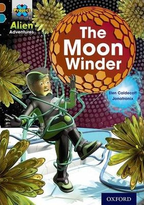 Project X Alien Adventures: Brown Book Band, Oxford Level 9: The Moon Winder