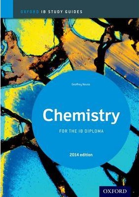 Oxford IB Study Guides: Chemistry for the IB Diploma : Geoff Neuss