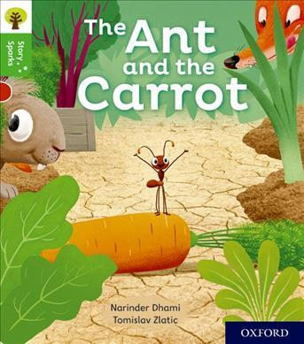 Oxford Reading Tree Story Sparks: Oxford Level 2: The Ant and the Carrot