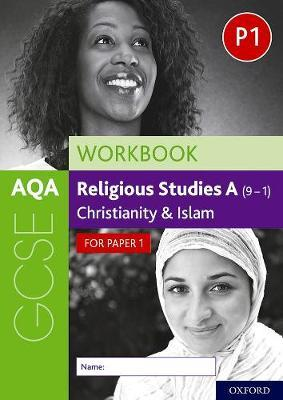 AQA GCSE Religious Studies A (9-1) Workbook Christianity and Islam for Paper 1