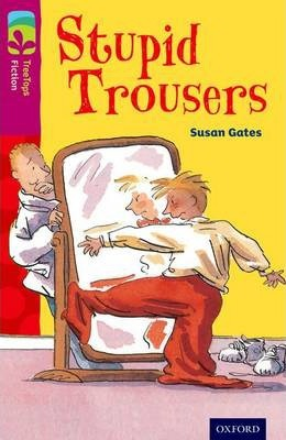 Oxford Reading Tree TreeTops Fiction: Level 10 More Pack A: Stupid Trousers
