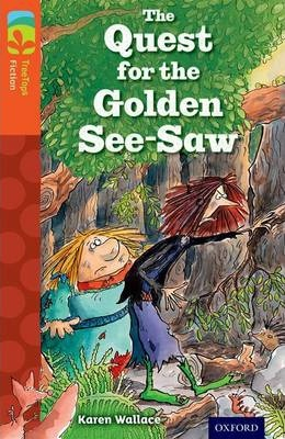 Oxford Reading Tree TreeTops Fiction: Level 13 More Pack B: The Quest for the Golden See-Saw