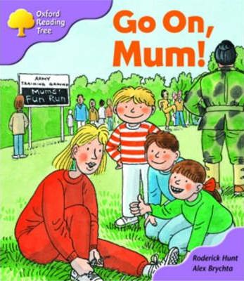 Oxford Reading Tree Stage 1+ More First Sentences A Go on, Mum