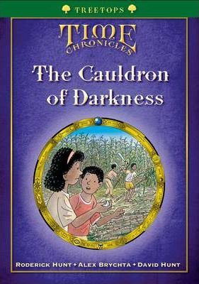 Oxford Reading Tree: Treetops Time Chronicles Level 12+ the Cauldron of Darkness