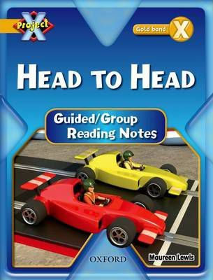 Project X: Gold: Head to Head: Guided Reading Notes