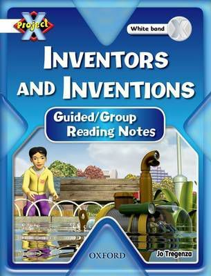 Project X: White: Inventors and Inventions: Guided Reading Notes