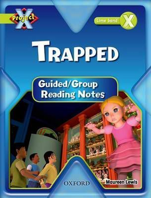 Project X: Lime: Trapped Guided Reading Notes