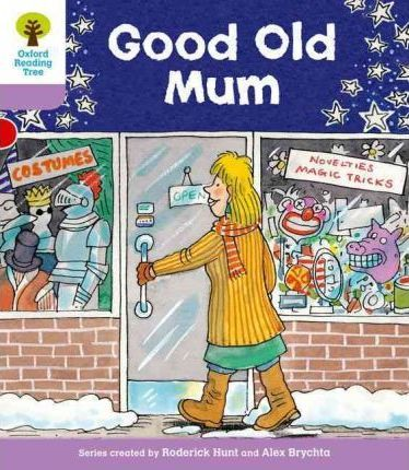 Oxford Reading Tree: Level 1+: Patterned Stories: Good Old Mum