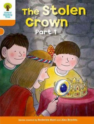 Oxford Reading Tree: Level 6: More Stories B: The Stolen Crown Part 1