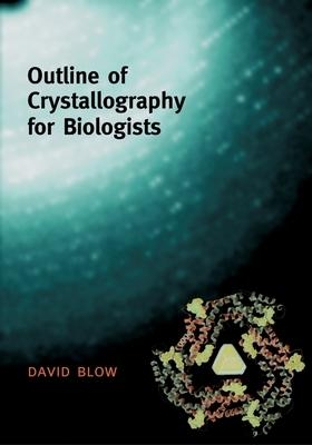 Outline of Crystallography for Biologists