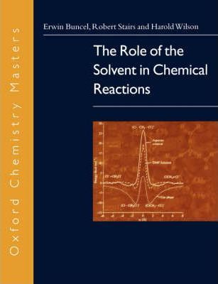 The Role of the Solvent in Chemical Reactions