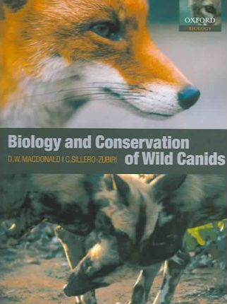 The Biology and Conservation of Wild Canids