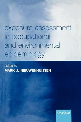 Exposure Assessment in Occupational and Environmental Epidemiology