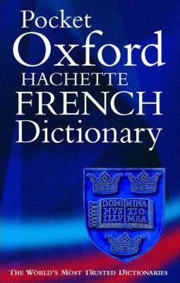 The Pocket Oxford-Hachette French Dictionary