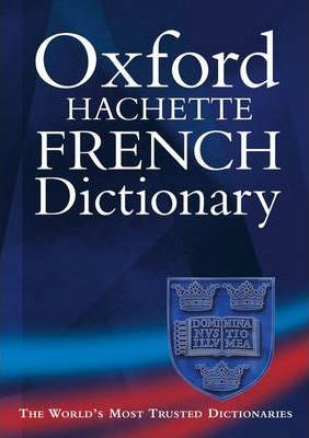 The Oxford-Hachette French Dictionary: French-English, English-French