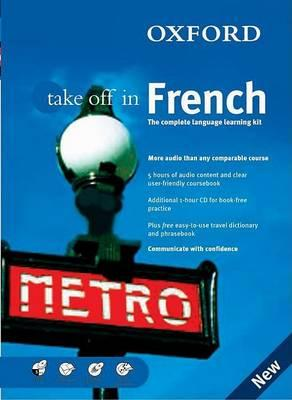 Oxford Take Off in French : The Complete Language-learning Kit