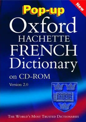 Pop-up Oxford-Hachette French Dictionary: Windows Individual User Version 2.0