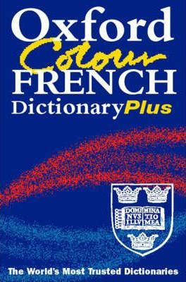 The Oxford Colour French Dictionary Plus